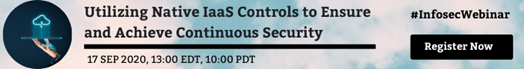 Enjoyed this white paper why not register for upcoming webinar to learn how to use native native cloud security controls to ensure continuous security and compliance.