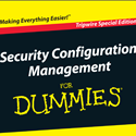 Security Configuration Management for Dummies