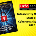 Infosecurity  Magazine's State of Cybersecurity Report 2020