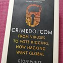 Review: CrimeDotCom - From Viruses to Vote Rigging, How Hacking Went Global